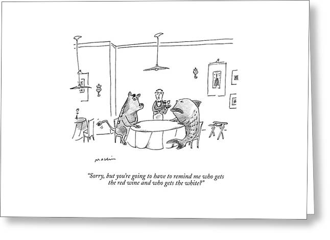 Sorry, But You're Going To Have To Remind Me Who Greeting Card by Michael Maslin