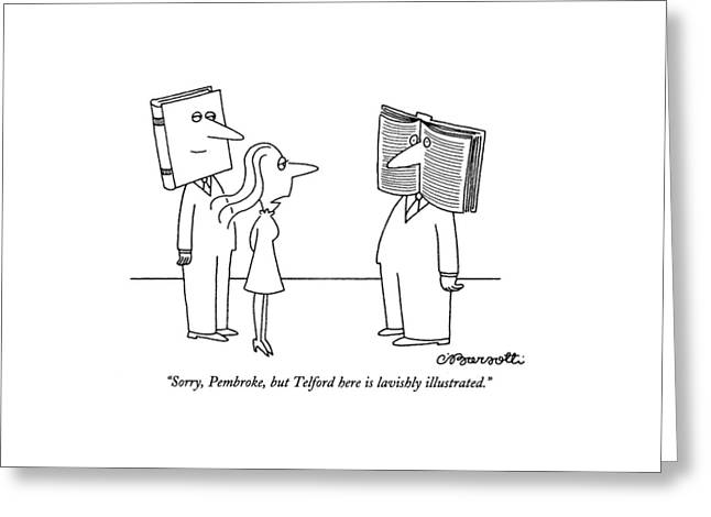 Sorry, Pembroke, But Telford Here Is Lavishly Greeting Card by Charles Barsotti