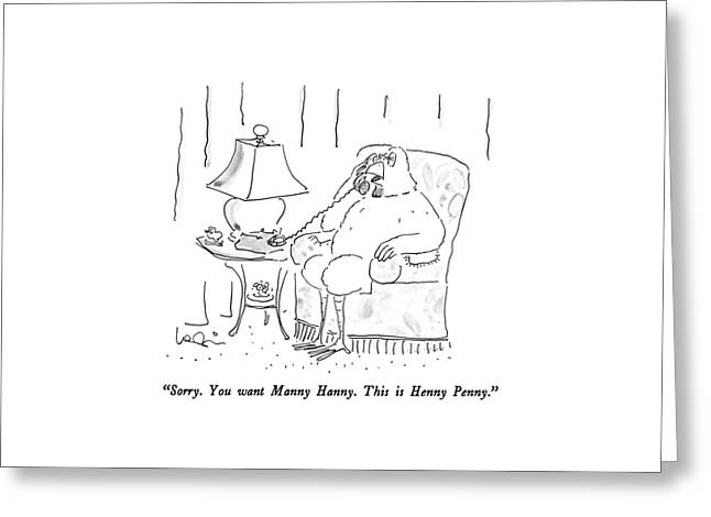 Sorry.  You Want Manny Hanny.  This Is Henny Greeting Card by Arnie Levin