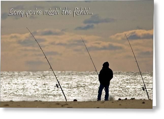Sorry You're Missin The Fishin Greeting Card by Jeff Abrahamson
