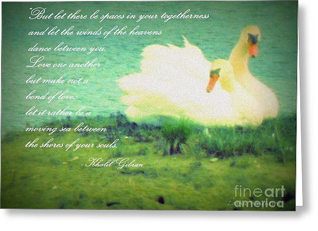 Spaces In Your Togetherness Greeting Card by Lainie Wrightson