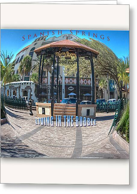 Spanish Springs Living In The Bubble Greeting Card by Wynn Davis-Shanks