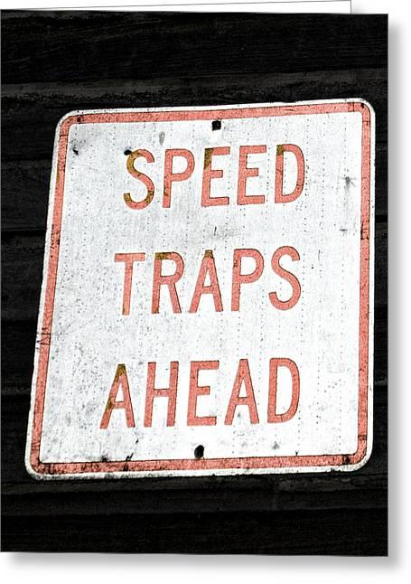 Speed Trap Greeting Card