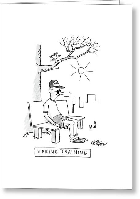 Spring Training Greeting Card by Peter Steiner