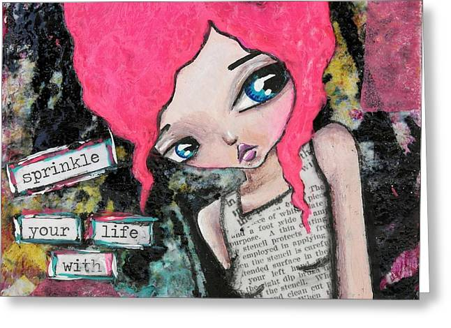 Sprinkle With Art Greeting Card by Lizzy Love of Oddball Art Co