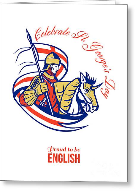 St. George Day Celebration Proud To Be English Retro Poster Greeting Card by Aloysius Patrimonio