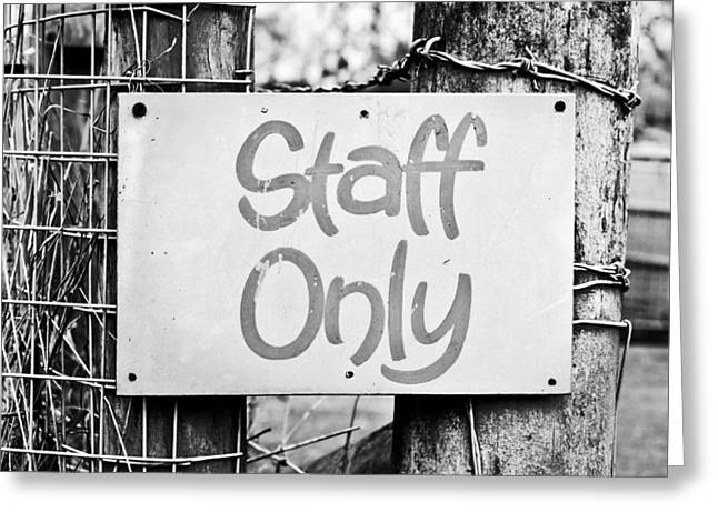 Staff Only Greeting Card by Tom Gowanlock