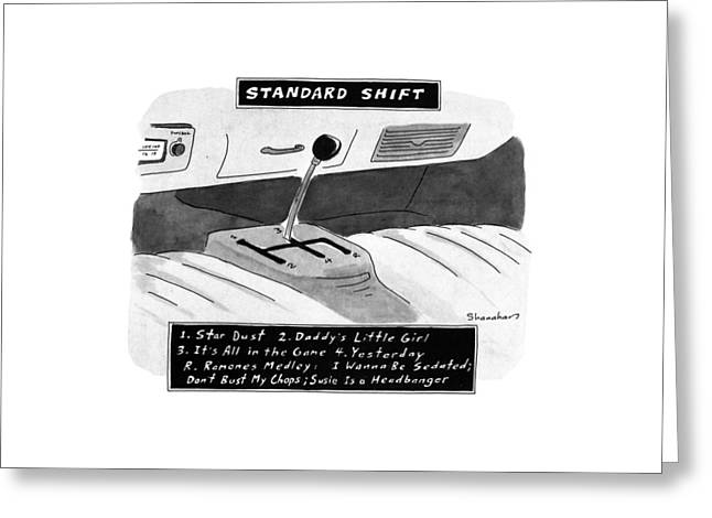 Standard Shift Greeting Card by Danny Shanahan