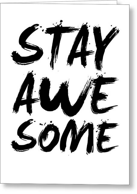 Stay Awesome Poster White Greeting Card by Naxart Studio