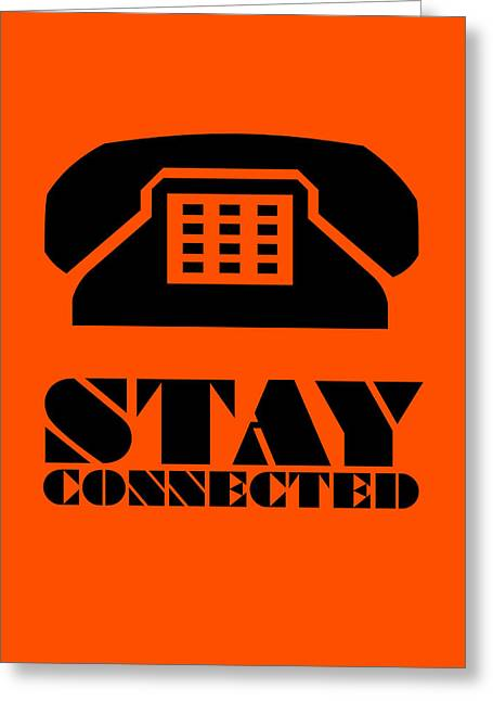 Stay Connected 3 Greeting Card by Naxart Studio
