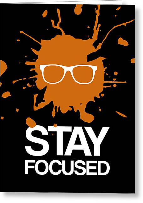 Stay Focused Splatter Poster 3 Greeting Card by Naxart Studio