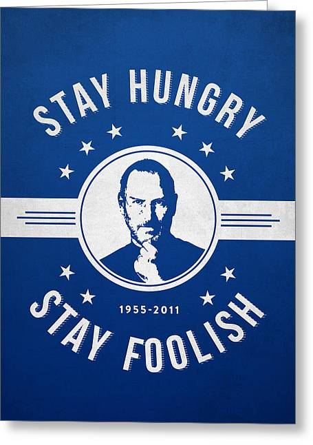 Stay Hungry Stay Foolish - Ice Blue Greeting Card by Aged Pixel