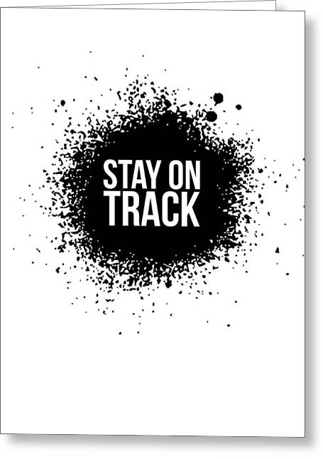 Stay On Track Poster White Greeting Card by Naxart Studio