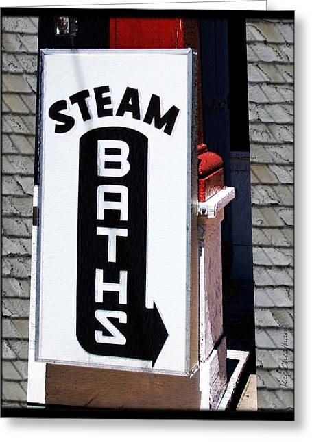 Steam Bath Sign Greeting Card by Kae Cheatham