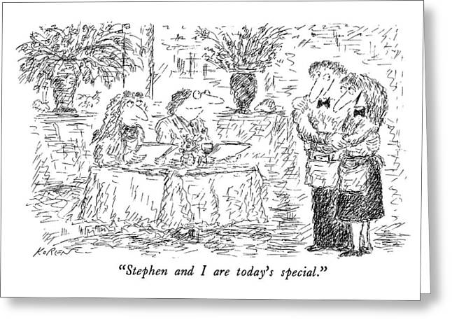 Stephen And I Are Today's Special Greeting Card by Edward Koren