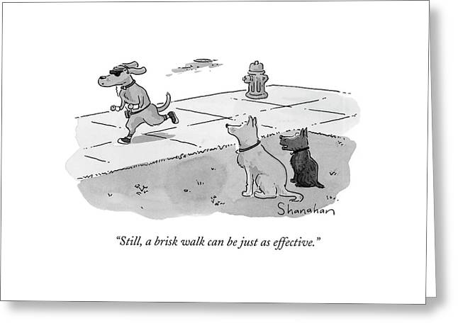 Still, A Brisk Walk Can Be Just As Effective Greeting Card by Danny Shanahan