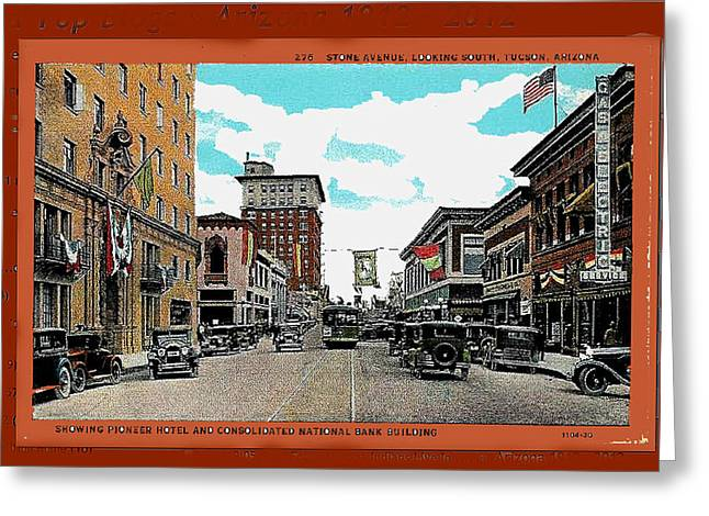 Stone Avenue South Trolley Pioneer Hotel Consolidated Nat'l Rodeo Banners C. 1928 Collage '08 Tucson Greeting Card by David Lee Guss