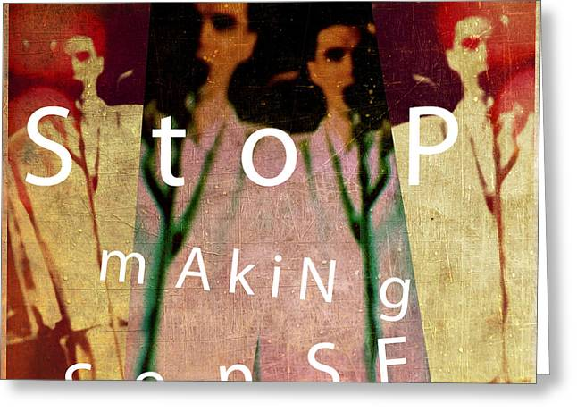 Stop Making Sense Greeting Card