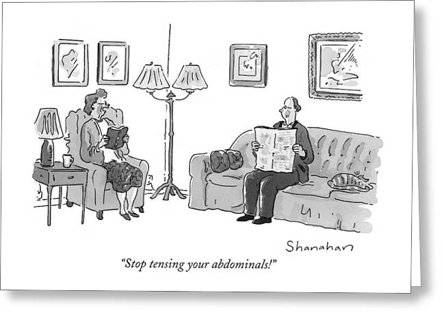 Stop Tensing Your Abdominals! Greeting Card