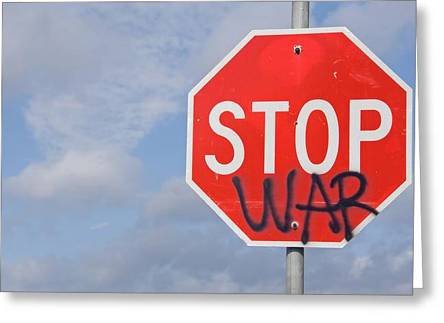 Greeting Card featuring the photograph Stop War Sign by Charles Beeler