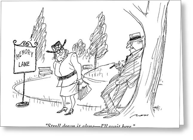 Stroll Down It Alone - I'll Wait Here Greeting Card