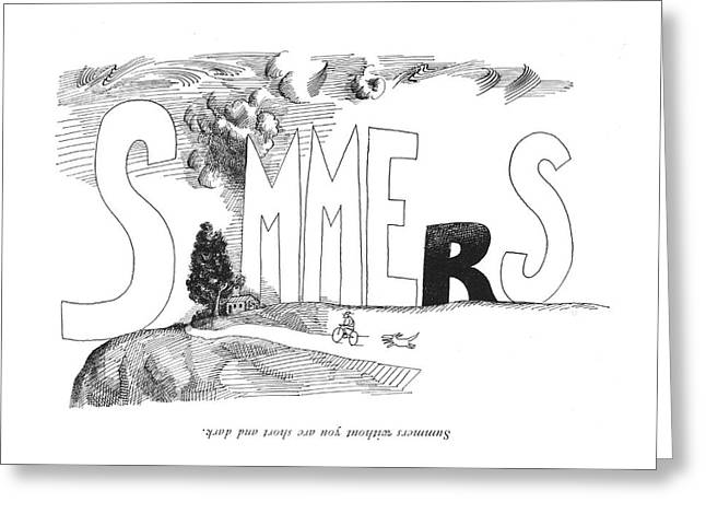 Summers Without You Are Short And Dark Greeting Card by Saul Steinberg