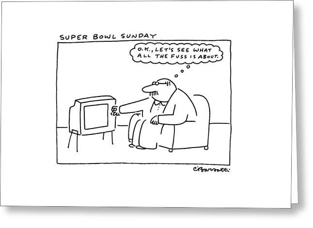 Super Bowl Sunday Greeting Card by Charles Barsotti
