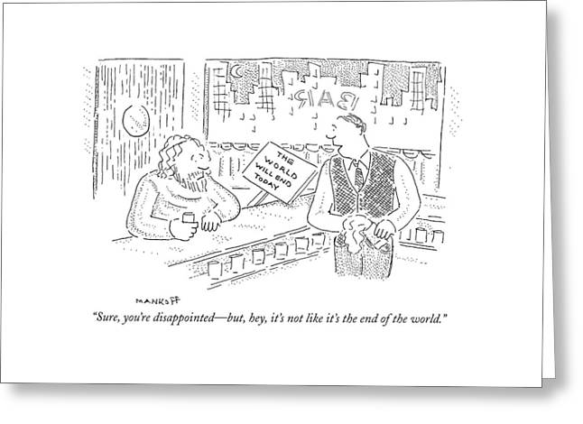 Sure, You're Disappointed - But, Hey, It's Greeting Card by Robert Mankoff