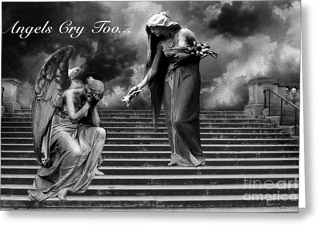 Surreal Fantasy Angel Art Black And White - Angels Cry Too Greeting Card by Kathy Fornal