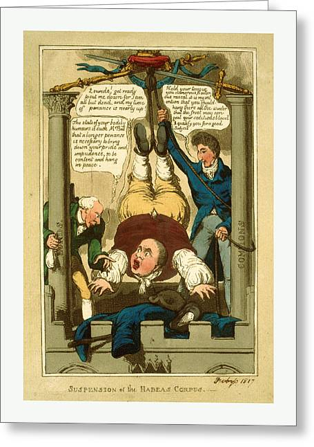 Suspension Of The Habeas Corpus, 1817 Greeting Card