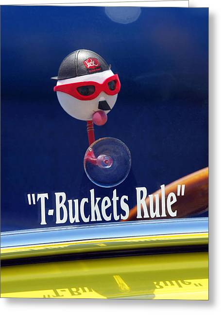 T-buckets Rule Greeting Card by Jill Reger