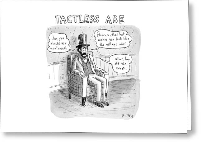 Tactless Abe -- Abraham Lincoln Makes Rude Greeting Card