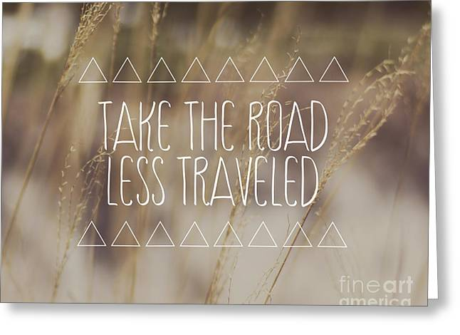 Take The Road Less Traveled Greeting Card