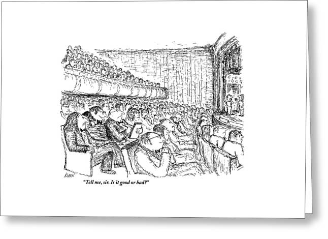 Tell Me, Sir. Is It Good Or Bad? Greeting Card by Edward Koren