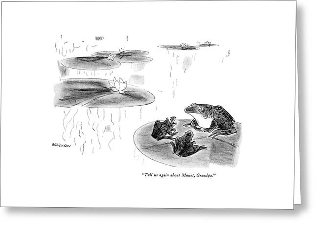 Tell Us Again About Monet Greeting Card by James Stevenson