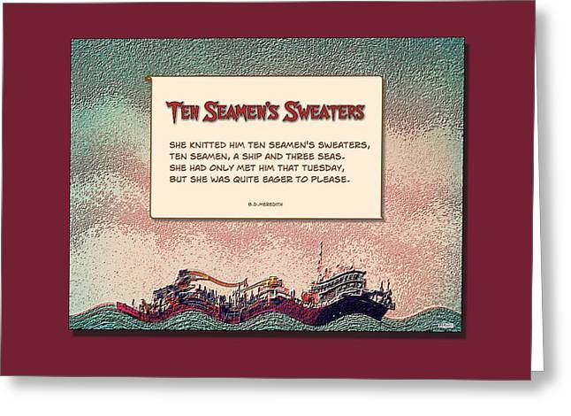 Ten Seamen's Sweaters Greeting Card by Brian D Meredith
