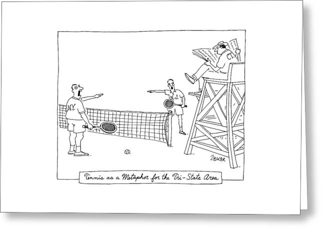 Tennis As A Metaphore For The Tri-state Area Greeting Card