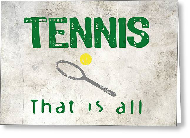 Tennis That Is All Greeting Card by Flo Karp