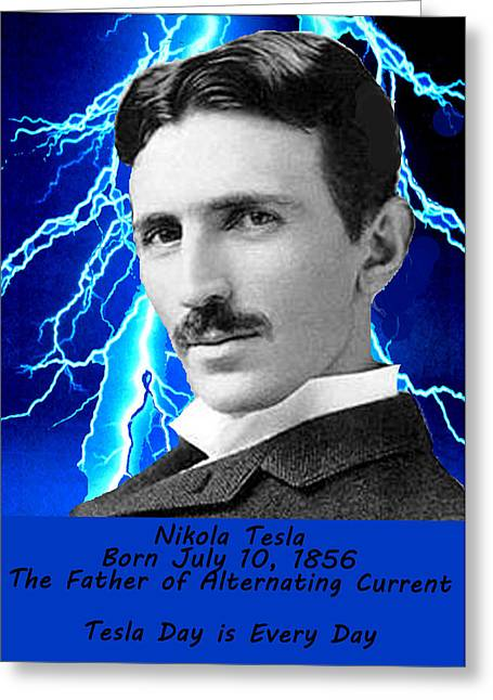 Tesla Day Is Every Day Greeting Card by Bruce Iorio