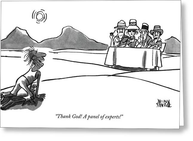 Thank God! A Panel Of Experts! Greeting Card by Brian Savage