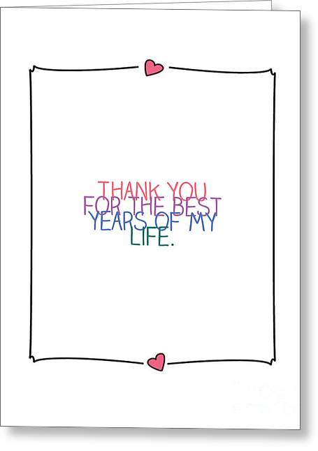 Thank You For The Best Years Of My Life Greeting Card