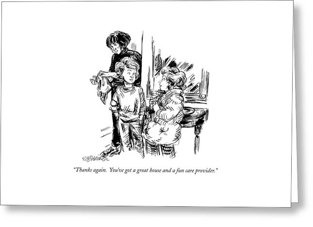 Thanks Again.  You've Got A Great House And A Fun Greeting Card by William Hamilton