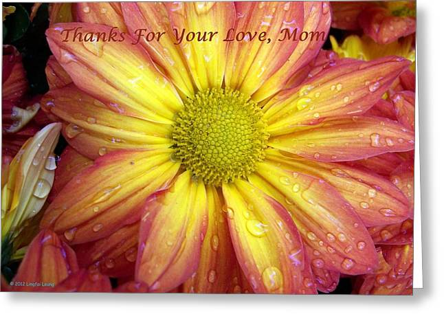 Thanks For Your Love Mom Greeting Card by Lingfai Leung