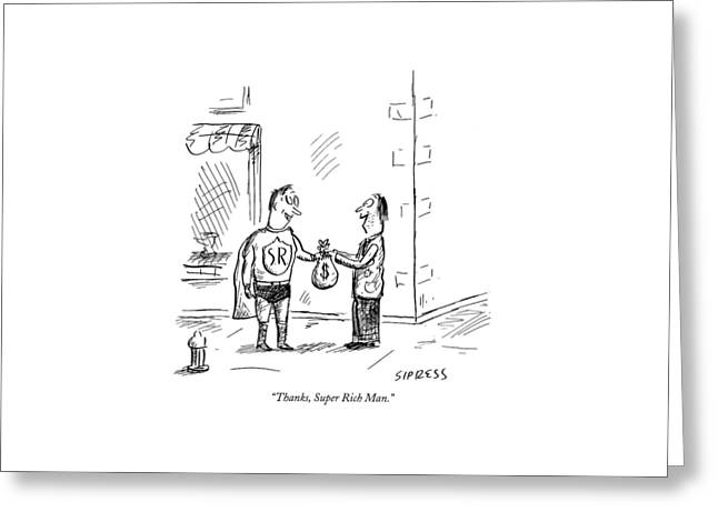 Thanks, Super Rich Man Greeting Card by David Sipress