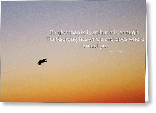 Thanksgiving Solitude Prayer - Inspiration Art  Greeting Card by Sharon Cummings
