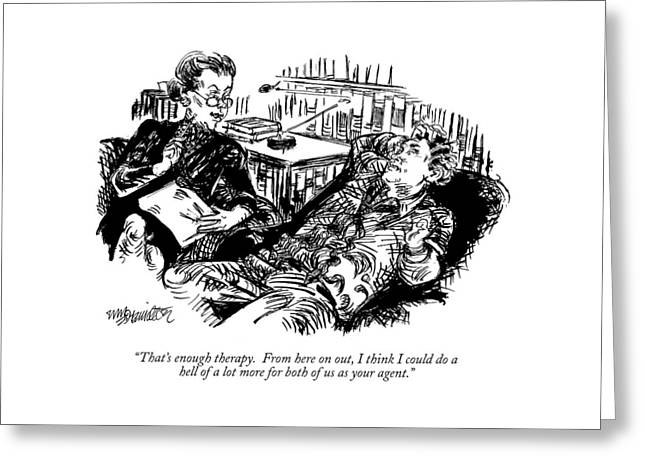 That's Enough Therapy.  From Here Greeting Card