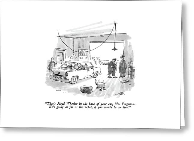 That's Floyd Wheeler In The Back Of Your Car Greeting Card by George Booth