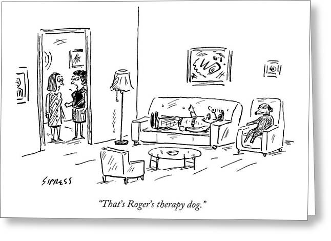 That's Roger's Therapy Dog Greeting Card by David Sipres