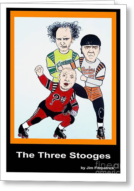 The 3 Stooges Playing Roller Derby Greeting Card by Jim Fitzpatrick