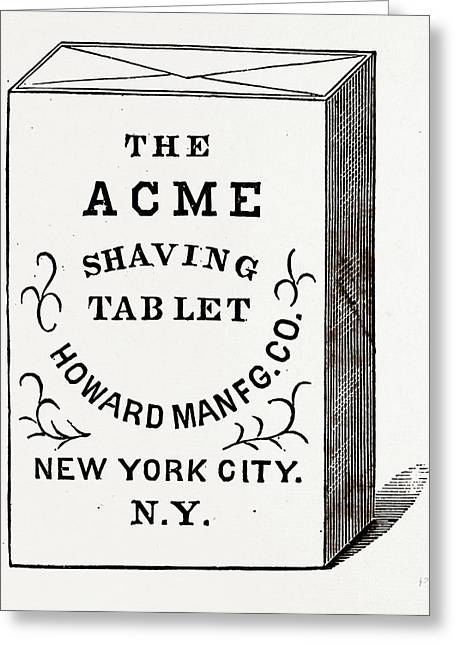 The Acme Shaving Tablet, Made Of Perfectly Pure Materials Greeting Card by Litz Collection